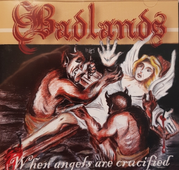 BADLANDS – WHEN ANGELS ARE CRUCIFIED CD