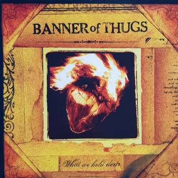 BANNER OF THUGS – WHAT WE HOLD DEAR LP