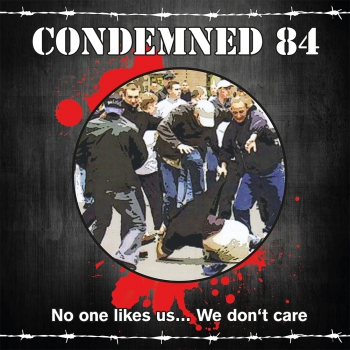 CONDEMNED 84 - NO ONE LIKES US LP