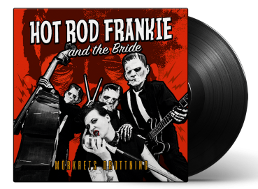 HOT ROD FRANKIE AND THE BRIDE - MÖRKRETS DROTTNING LP