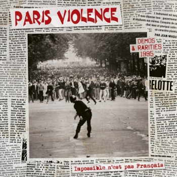 PARIS VIOLENCE - IMPOSSIBLE N'EST PAS FRANÇAIS-DEMOS & RARITIES 1995 LP