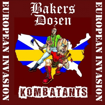 BAKERS DOZEN / KOMBATANTS – EUROPEAN INVASION CD