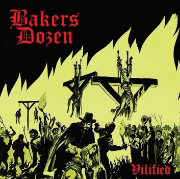 BAKERS DOZEN - VILIFIED CD