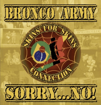 Bronco Army / Sorry...No! ‎– Skins For Skins Connection CD