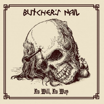 BUTCHERS NAIL - NO WILL, NO WAY CD