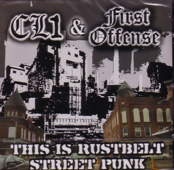 CL1 / FIRST OFFENSE–THIS IS RUSTBELL STREETPUNK CD