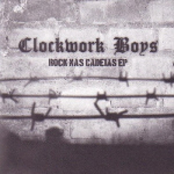 CLOCKWORK BOYS – ROCK NAS CADEIAS EP