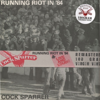COCK SPARRER – RUNNING RIOT IN 84/LIVE & LOUD DoLP