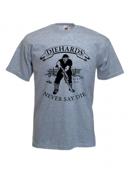 DIE HARDS - Never say die T-Shirt - grau