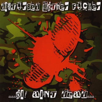 DISTURBED MOTHER FUCKER – OI! AIN'T DEAD CD