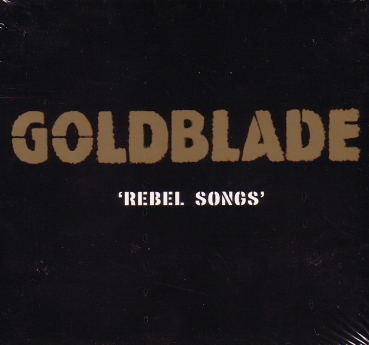 GOLDBLADE – REBEL SONGS Digipack CD