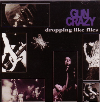 GUN CRAZY – DROPPING LIKE FLIES CD