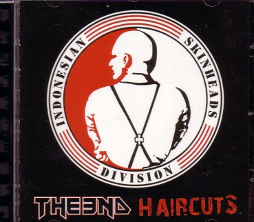 HAIRCUTS / THE END –INDONESIAN SKINHEAD DIVISION CD