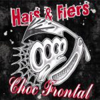 HAIS & FIERS / CHOC FRONTAL – Split LP