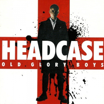 HEADCASE -OLD GLORY BOYS CD