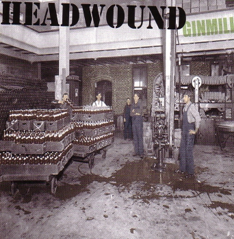 HEADWOUND - GINMILL CD