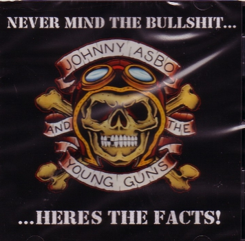 JOHNNY ASBO & THE YOUNG GUNS - NEVER MIND THE BULLSHIT CD
