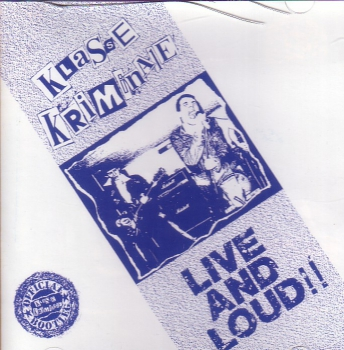 KLASSE KRIMINALE – LIVE & LOUD CD