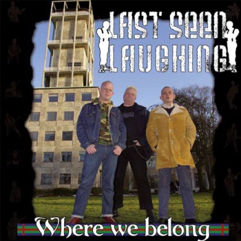 LAST SEEN LAUGHING – WHERE WE BELONG CD