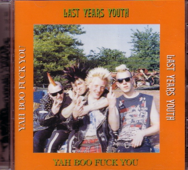 LAST YEARS YOUTH – YAH BOO FUCK YOU CD