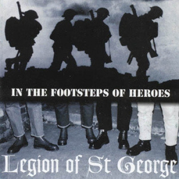 LEGION OF ST. GEORGE - IN THE FOOTSTEPS OF HEROES CD