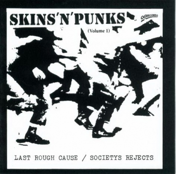 LAST ROUGH CAUSE / SOCIETYS REJECTS - SKINS'N'PUNKS 1 CD