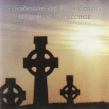 LEGION OF ST. GEORGE - SHADOWS OF THE EMPIRE CD
