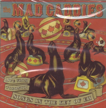MAD CADDIES - LIVE FROM TORONTO / SONGS IN THE KEY OF EH CD