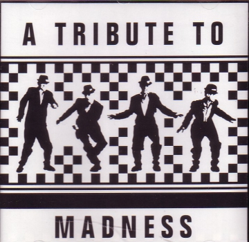 A TRIBUTE TO MADNESS CD