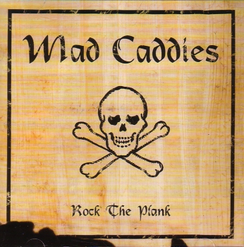 MAD CADDIES - ROCK THE PLANK CD