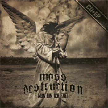 MASS DESTRUCTION - NUN BIN ICH FREI EP + CD