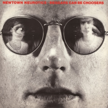 NEWTOWN NEUTROTICS - BEGGARS CAN BE CHOOSERS LP