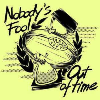 NOBODY'S FOOL - OUT OF TIME LP