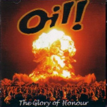 OIL! - THE GLORY OF HONOUR CD