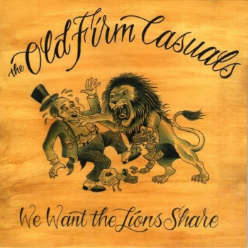 OLD FIRM CASUALS – WE WANT THE LIONS SHARE EP