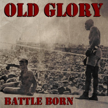 OLD GLORY – BATTLE BORN EP
