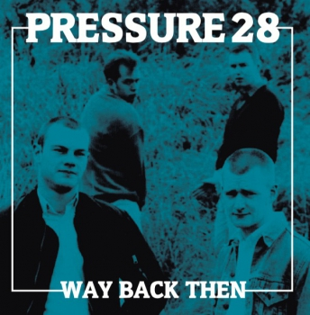 PRESSURE 28 - WAY BACK THEN CD