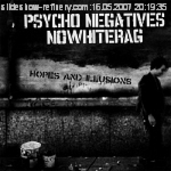 PSYCHO NEGATIVES / NOWHITERAG–HOPES & ILLUSIONS EP