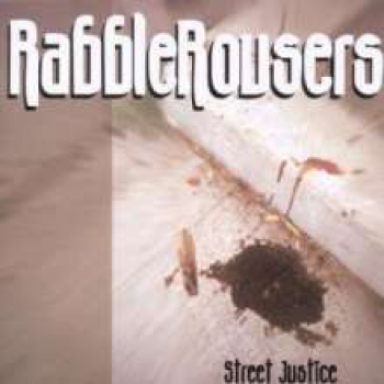 RABBLEROUSERS- STREET JUSTICE CD