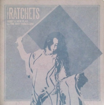 RATCHETS - HOIST A NEW FLAG EP