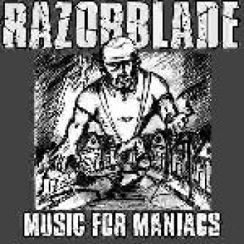 RAZORBLADE – MUSIC FOR MANIACS CD