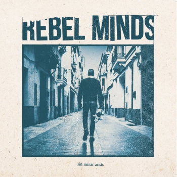 REBEL MINDS - SIN MIRAR ATRAS LP