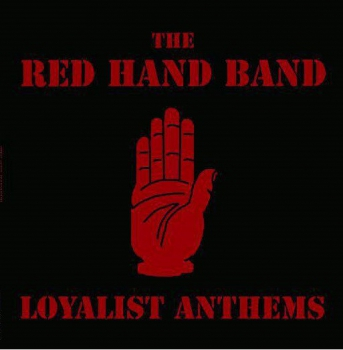 RED HAND BAND - LOYALIST ANTHEMS LP