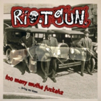 RIOTGUN – TOO MANY MUTHAFUCKAHZ EP