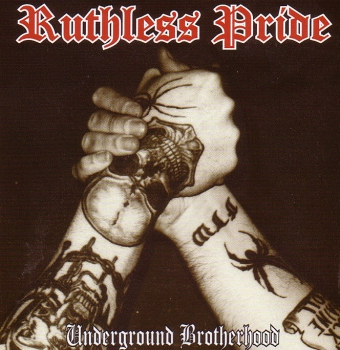 RUTHLESS PRIDE – UNDERGROUND BROTHERHOOD CD