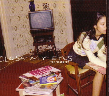 SLACKERS - CLOSE MY EYES CD