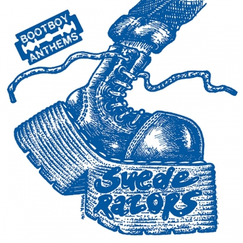 SUEDE RAZORS – BOOTBOY ANTHEMS EP