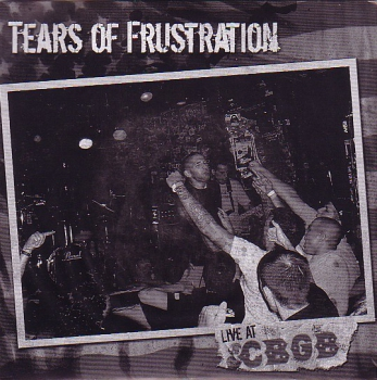 TEARS OF FRUSTRATION – LIVE AT CBGB'S EP