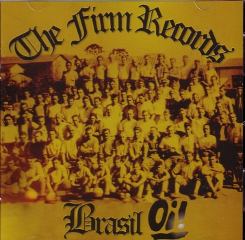 THE FIRM / BRASILIAN OI! CD