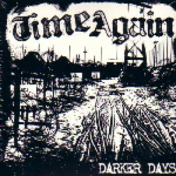 TIME AGAIN – DARKER DAYS CD